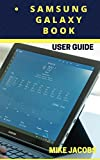 Samsung Galaxy Book User Guide: Learning the Basics/Camera Guide/User tips  (English Edition)